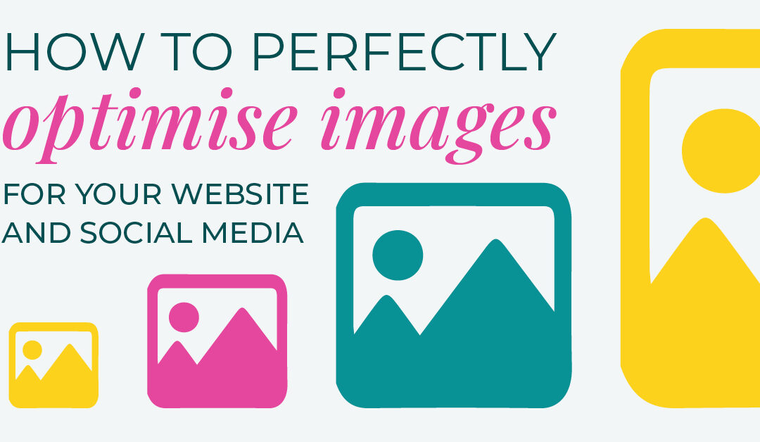 How To Perfectly Optimise Images For the Web and Social Media